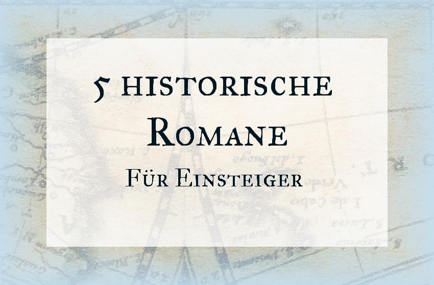 5 Historische Romane für Einsteiger