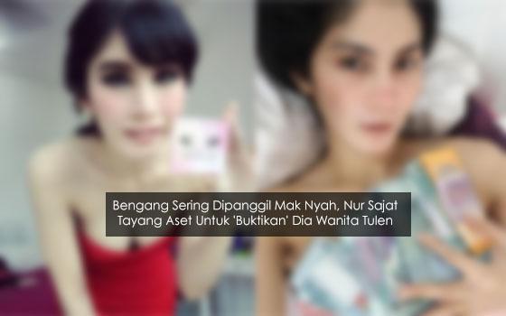 Bengang Sering Dipanggil Mak Nyah, Nur Sajat Tayang Aset Untuk 'Buktikan' Dia Wanita Tulen (10 Gambar)