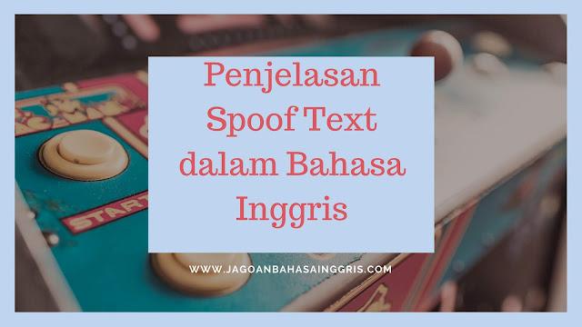 dan Contoh Spoof Text dalam Bahasa Inggris Penjelasan dan Contoh Spoof Text dalam Bahasa Inggris