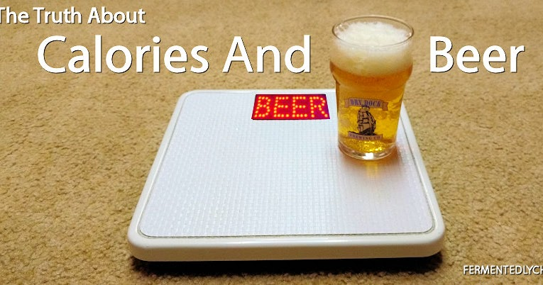 Fermentedly challenged the truth about calories and beer for Calories in craft beer