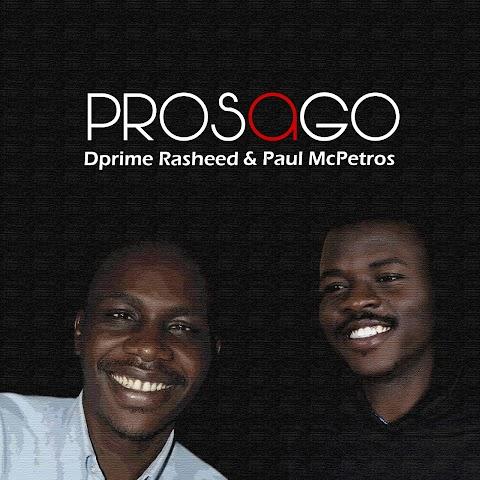 POETRY & SPOKEN WORD: PROSAGO - PAUL MCPETROS & DPRIME RASHEED