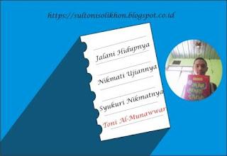 Jalani Hidupnya Nikmati Ujiannya Syukuri Nikmatnya merupakan resensi atas buku Jalani Nikmati Syukuri karya Dwi Suwiknyo terbitan Penerbit Noktah.