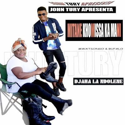 John Tury - Mitani Khomissa Ka Mane (feat. Mwantsongo & Búfalo) | Download Mp3