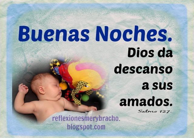 Buenas Noches Dios Da Descanso Reflexiones Cristianas De Mery Bracho
