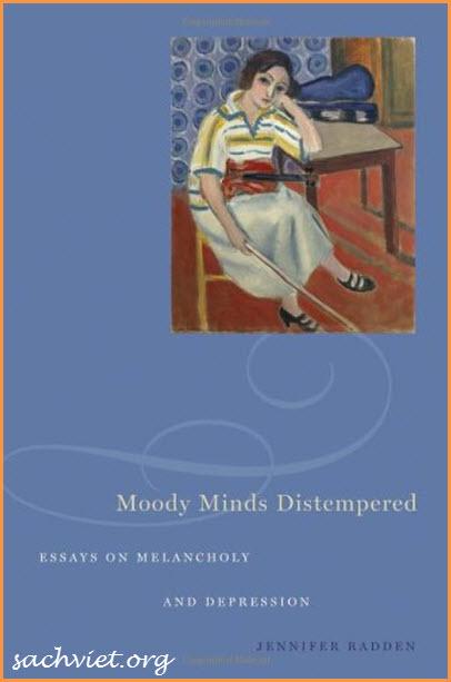 "Jennifer Radden, ""Moody Minds Distempered: Essays on Melancholy and Depression"""