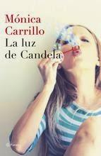 http://lecturasmaite.blogspot.com.es/2013/05/la-luz-de-candela-de-monica-carrillo.html