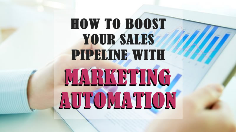 Using Marketing Automation To Boost Your Sales Pipeline