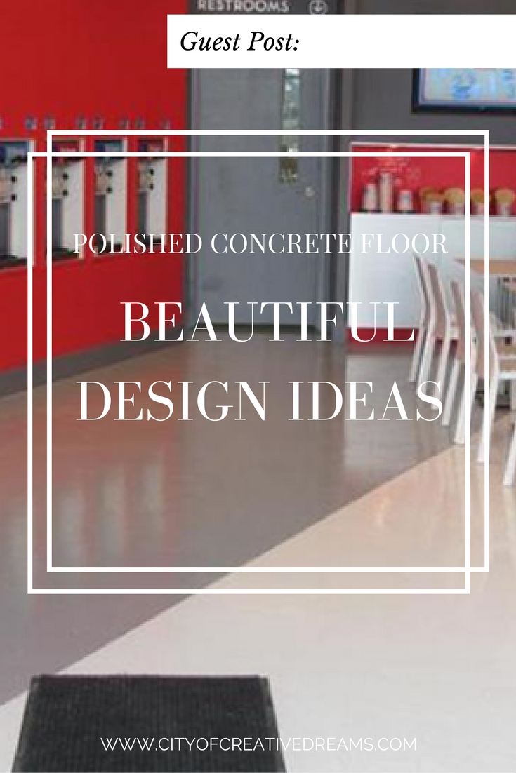 Polished Concrete Floor Beautiful Design Ideas | City of Creative Dreams