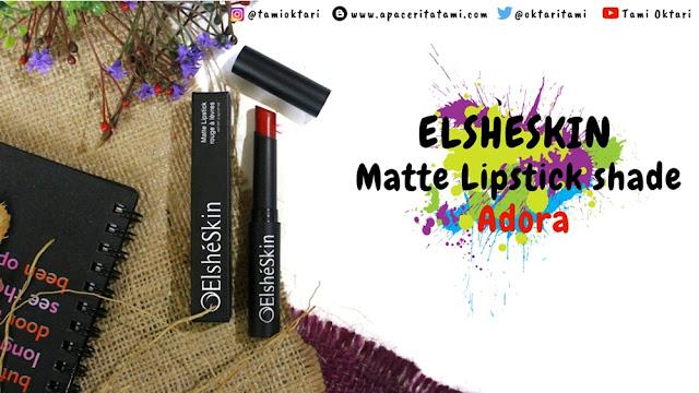 [REVIEW] Elsheskin Matte Lipstick Shade Adora