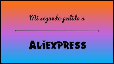Mi Segundo Pedido a Aliexpress