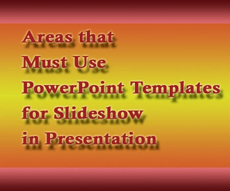 Areas use PowerPoint Templates for Presentation Slideshow