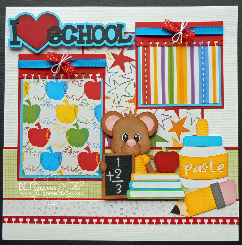 BLJ Graves Studio: I Love School Scrapbook Pages