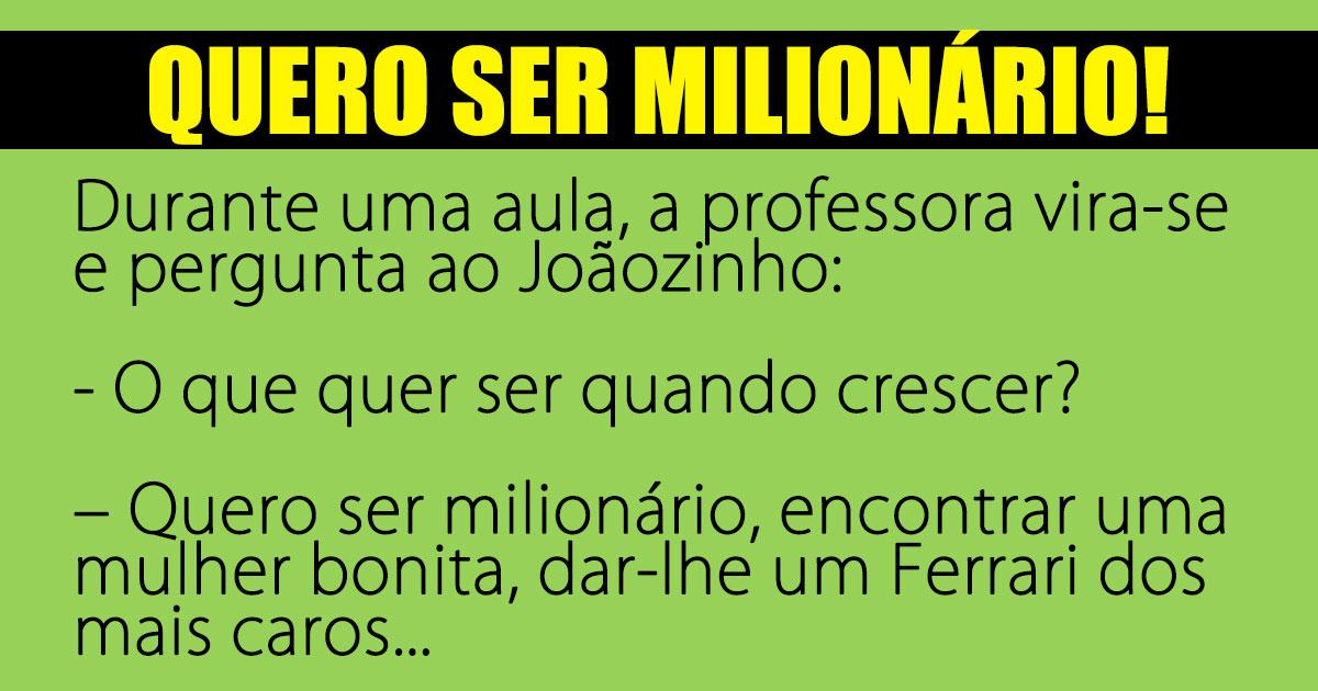 Joãozinho quer ser milionário