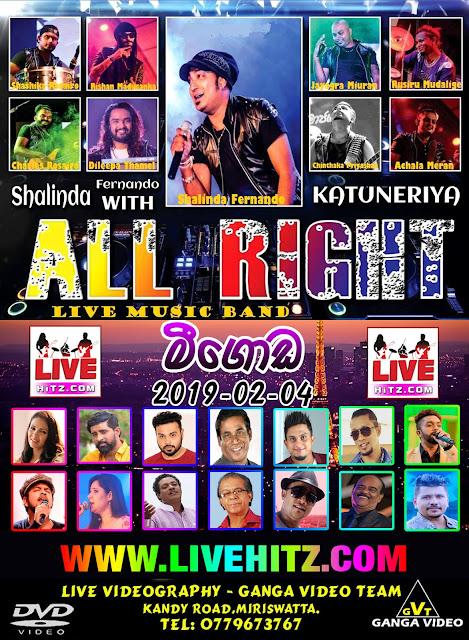 ALL RIGHT LIVE IN MEEGODA 2019-02-04