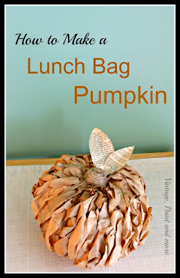 Vintage Paint and more... a rustic little pumpkin made with brown paper lunch bags and dollar store pumpkins