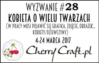 http://cherrycraftpl.blogspot.ie/2017/03/wyzwanie-28-kobieta-o-wielu-twarzach.html