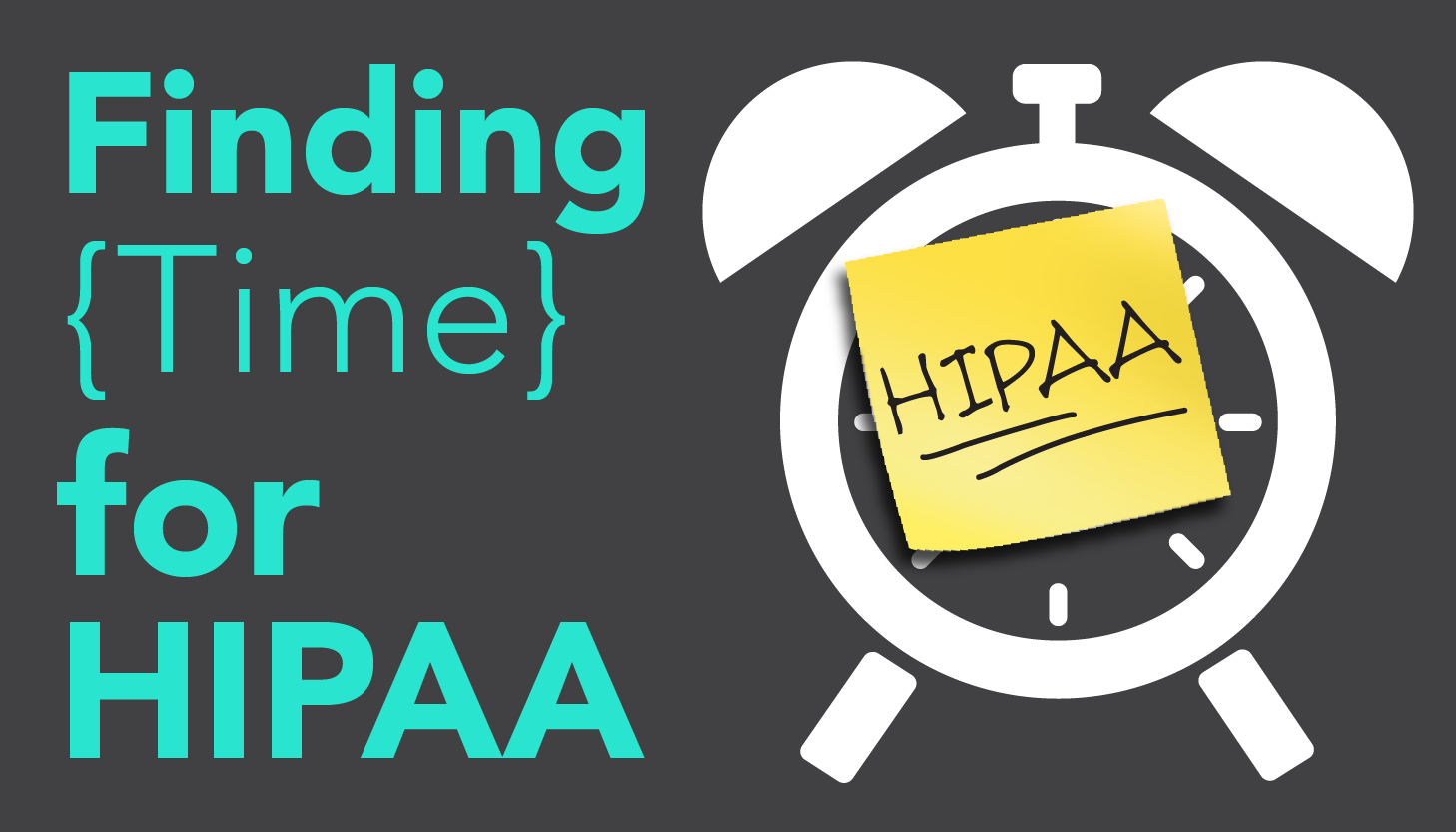 Find time for HIPAA compliance