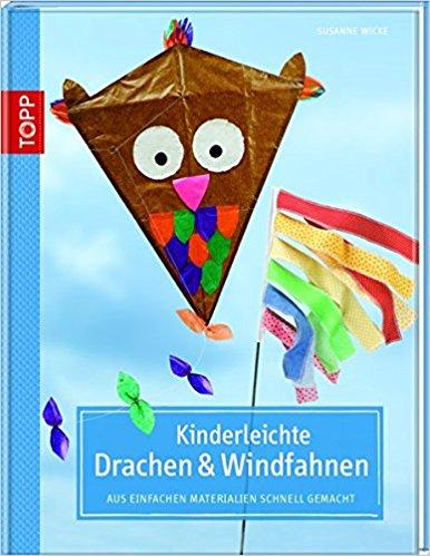 """Das Bücherboot: Kinderbücher vom Drachen steigen lassen (+ Verlosung). Ein tolles praktisches Buch zum Drachen-Bauen ist """"Kinderleichte Drachen und Windfahnen"""" von Susanne Wicke."""