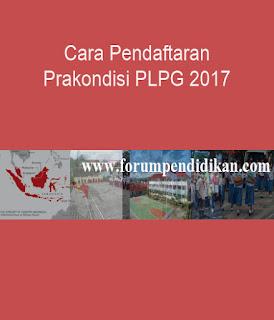 Cara Pendaftaran Prakondisi PLPG 2017 | Info Sergur
