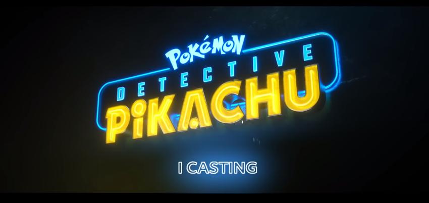 "POKÉMON Detective Pikachu – Dal 9 Maggio al cinema – ""Casting"""