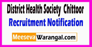 District Health Society  Chittoor District Government of Andhra Pradesh Recruitment Notification 2017
