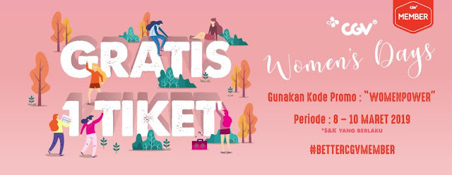 #CGV - #Promo Happy International Women's Day GRATIS 1 TIKET (s.d 10 Maret 2019)