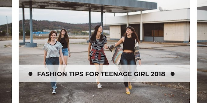 Fashion tips for Teenage Girl 2018 | Outfits for Teenage Girls