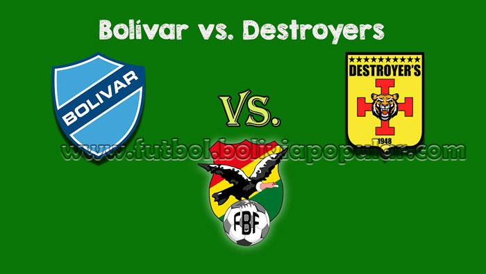 Bolívar vs. Destroyers - Torneo Clausura 2018