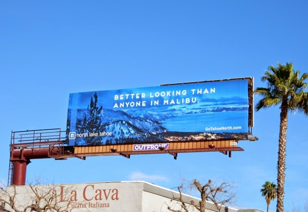 North Tahoe Better looking anyone Malibu billboard
