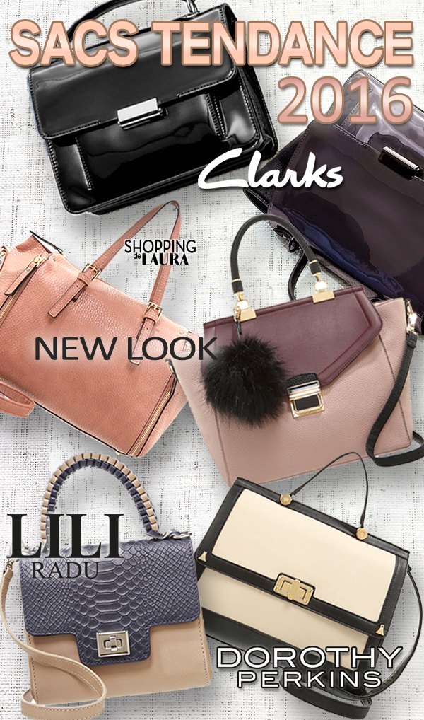 Selection sac à main femme tendance : New Look - Dorothy Perkins -Clarks - Lili Radu - LDYC London