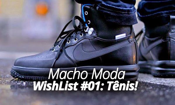 Macho Moda - Blog de Moda Masculina  WishList  01 - Os 5 Tênis ... 9bc2c5d9cbbfb