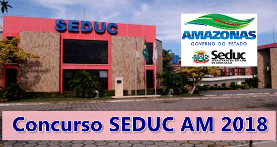 edital do concurso seduc am 2018