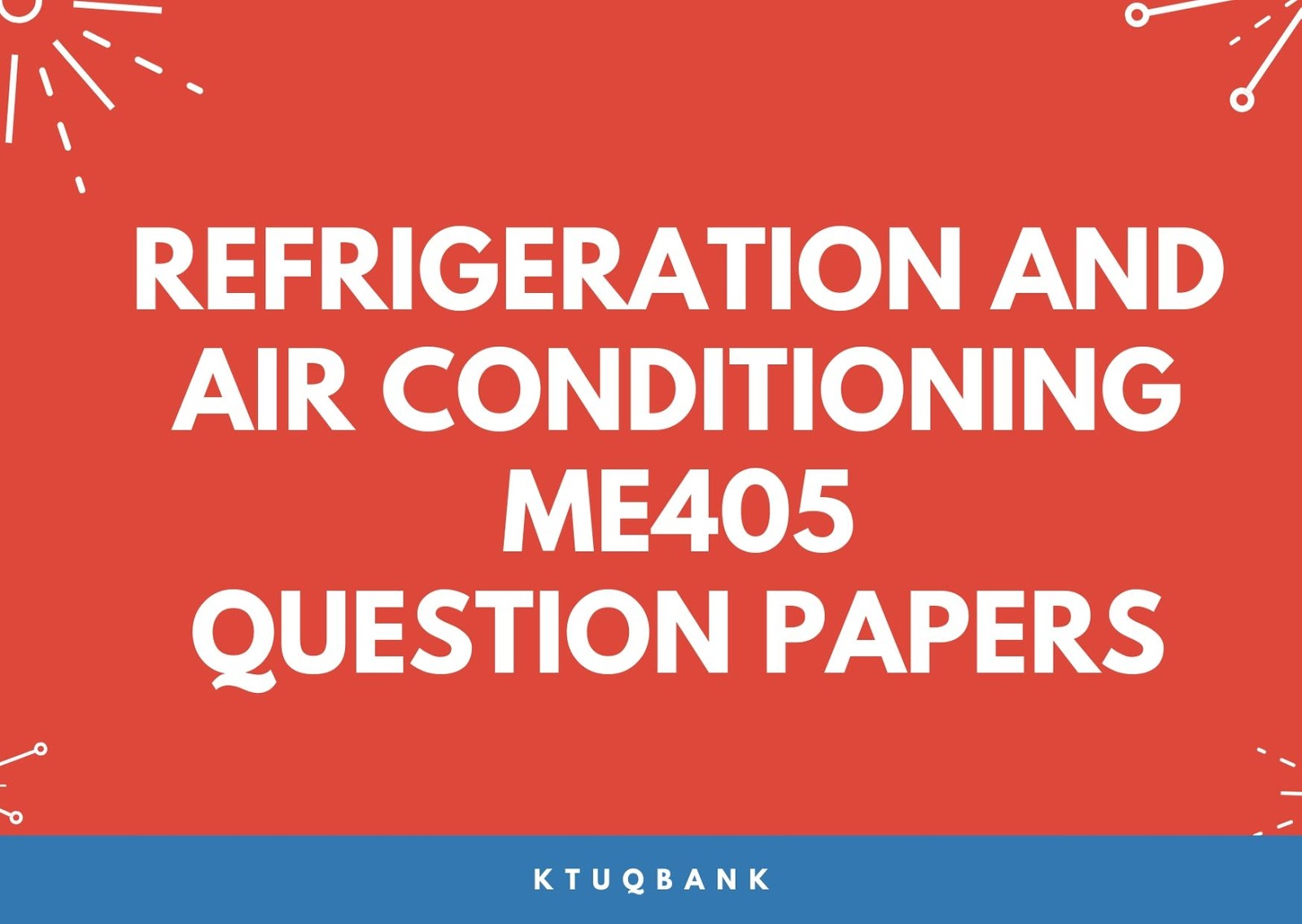 Refrigeration and Air Conditioning | ME405 | Question Papers (2015 batch)