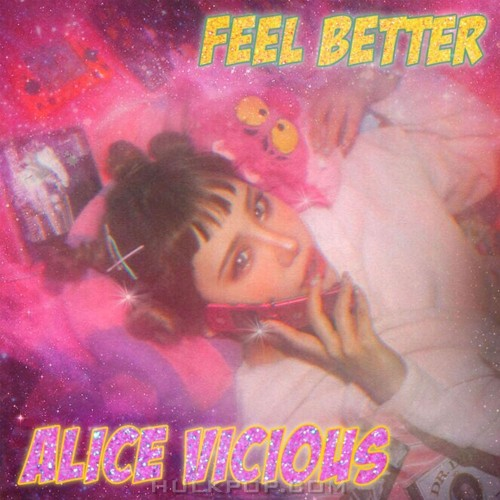 Alice Vicious – Feel Better (Feat. Hiyadam) – Single