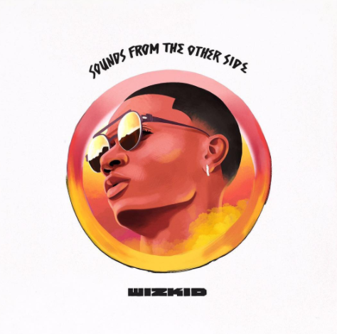 "Wizkid Reveals Tracklist for ""Sounds from the Other Side"" 