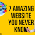 Top 7 Amazing websites 2019 you never know | Helpful website |