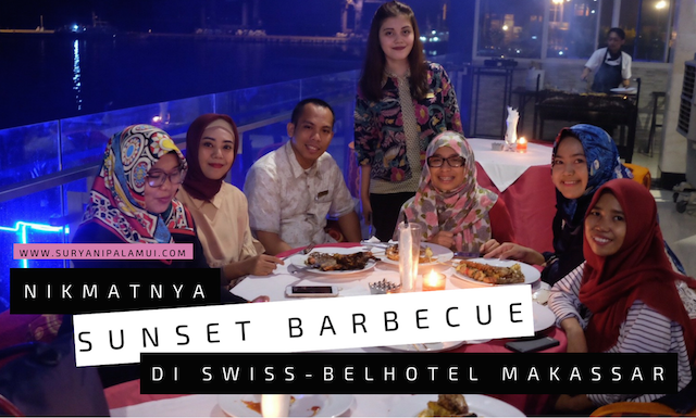 Nikmatnya Sunset Barbecue di Swiss-Belhotel Makassar