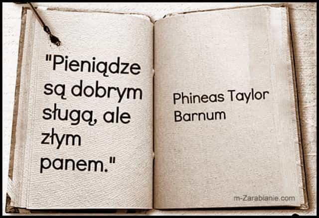 Phineas Taylor Barnum, cytaty o pieniądzach.