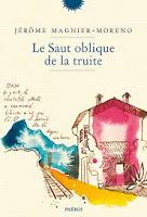 Jérôme Magnier Moreno Le Saut oblique de la truite Phébus