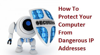 How To Protect Your Computer From Dangerous IP Addresses
