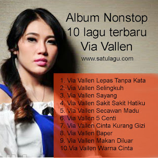 Download Via Vallen Mp3 Album Non Stop 10 Lagu Terbaru dan Terpopuler,  Non Stop 10 Lagu ViaVallen, Album Nonstop Via Vallen, Album nonstop,