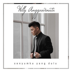 Download Lagu Willy Anggawinata - Senyumku Yang Dulu