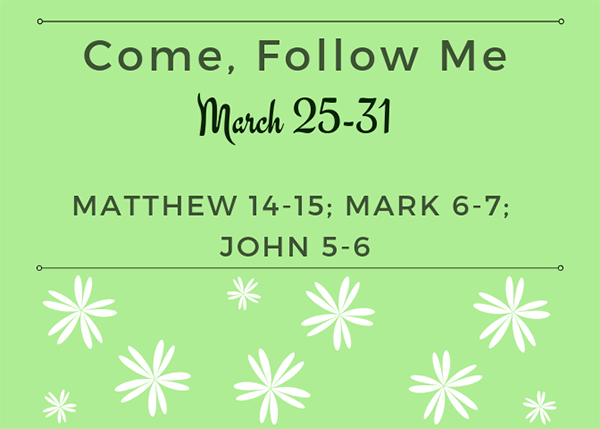 March Come, Follow Me Week 4 Reading Reminder