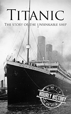 Review: Titanic: The Story Of The Unsinkable Ship by Hourly History