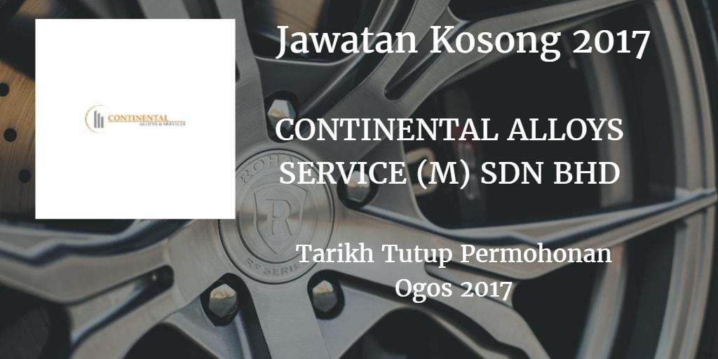 Jawatan Kosong CONTINENTAL ALLOYS & SERVICES (MALAYSIA) SDN BHD Ogos 2017