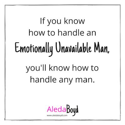 Quotes on Emotionally Unavailable Man | Aleda Boyd