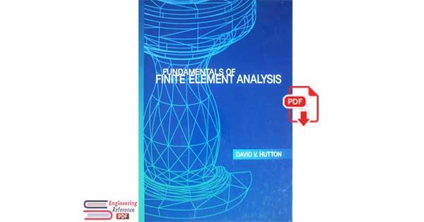 Fundamentals of Finite Element Analysis By David V. Hutton