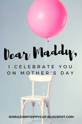 Dear Maddy: I Celebrate YOU on Mother's Day
