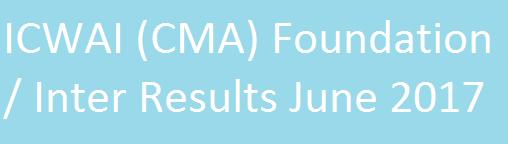 ICWAI (CMA) Foundation / Inter Results June 2017