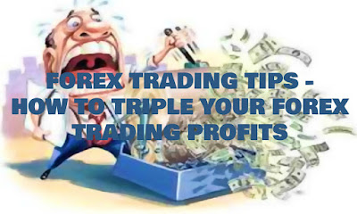 Forex Trading Tips - How To Triple Your Forex Trading Profits, Forex, Trading, Tips, How, To, Triple, Your, Forex, Trading, Profits, Money
